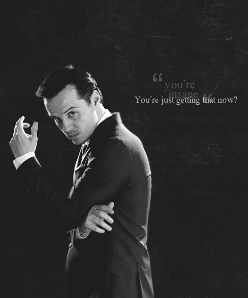 """Moriarty. """" You're insane"""" """" You're just getting that now?"""""""