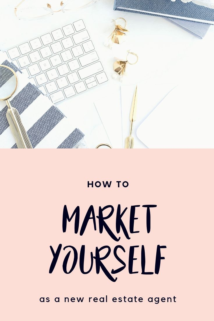 How To Market Yourself As A New Real Estate Agent In 2020