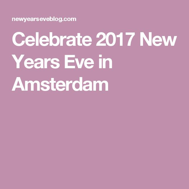 Celebrate 2017 New Years Eve in Amsterdam