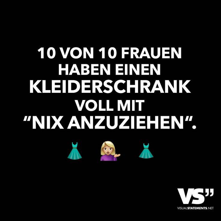 """10 VON 10 FRAUEN HABEN EINEN KLEIDERSCHRANK VOLL MIT """"NIX ANZUZIEHEN""""."""