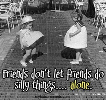 Friends don't let friends do silly things... alone. #PANDORAloves #Quote #Friendship