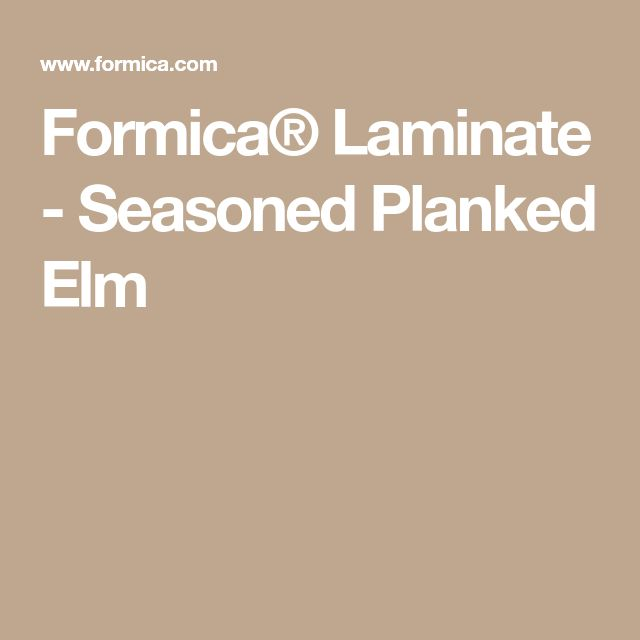 Formica® Laminate - Seasoned Planked Elm