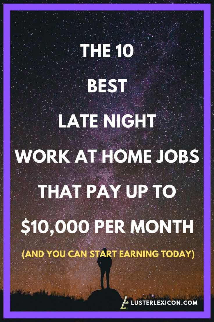 THE 10 BEST LATE NIGHT WORK AT HOME JOBS THAT PAY UP TO $10000 PER MONTH AND START EARNING TODAY