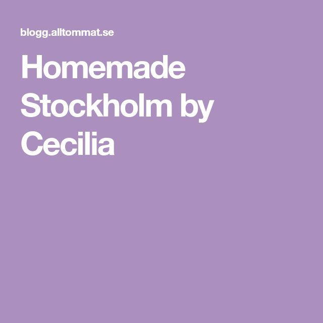 Homemade Stockholm by Cecilia