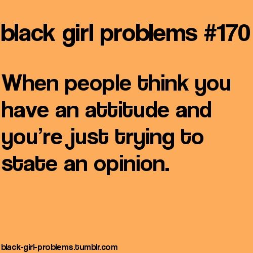"""""""Whoa calm down! Don't get all ghetto on me!"""" <-- Worst thing to say to a black woman EVER."""