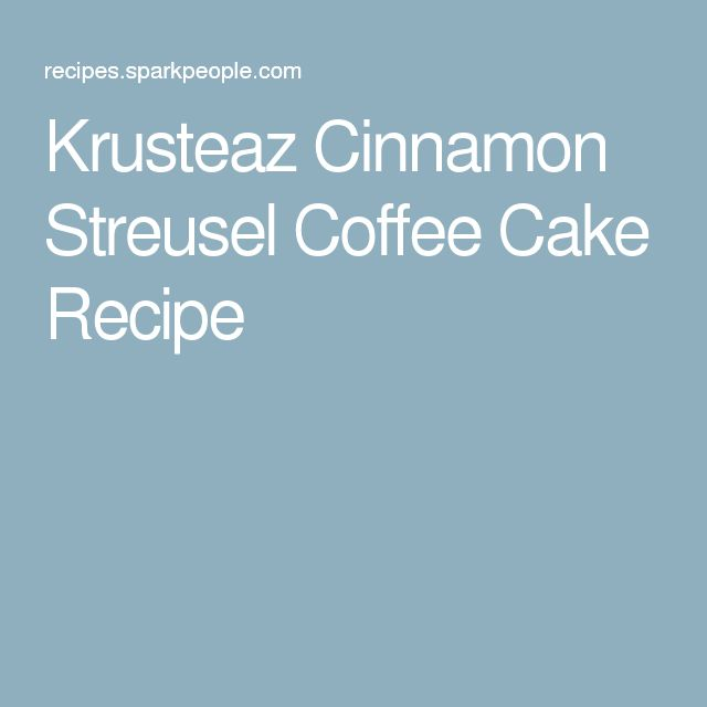 Krusteaz Cinnamon Streusel Coffee Cake Recipe