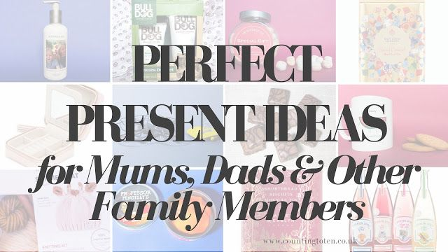 Perfect Present Ideas for Mums, Dads & Other Family Members