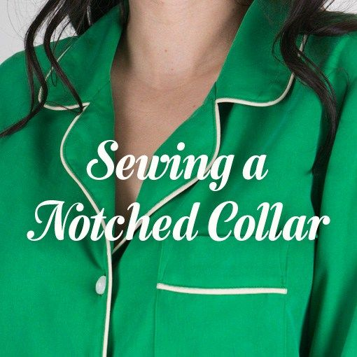 How to sew a notched collar and eliminate a back neck facing for the Carolyn Pajama Pattern.