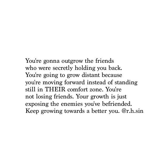 """Keep growing. Keep outgrowing your """"friends"""""""