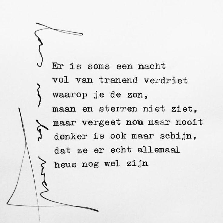 Er is soms een nacht vol van tranend verdriet waarop je de zon, maan en sterren niet ziet, maar vergeet nou maar nooit donker is ook maar schijn, dat ze er echt allemaal heus nog wel zijn #citaten #nederlands #schijn #motivatie