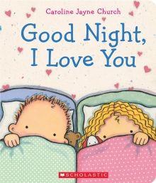 Good Night, I Love you by Caroline Jayne Church