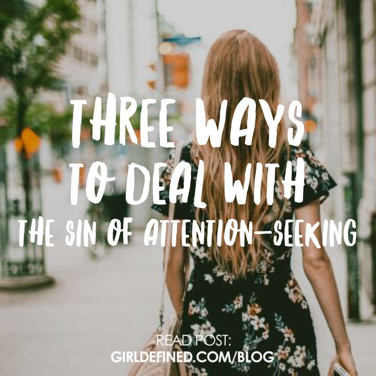 {Blog Post} Three Ways to Deal with the Sin of Attention-Seeking