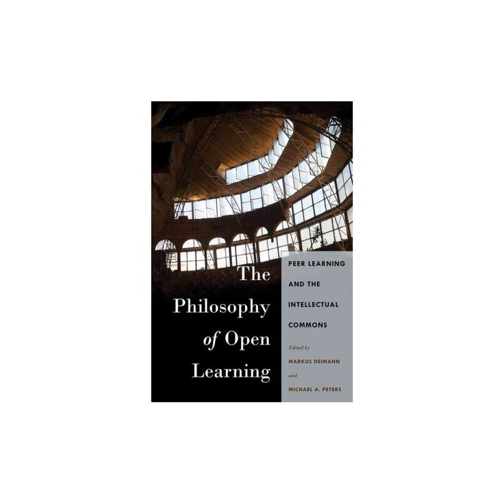 Philosophy of Open Learning : Peer Learning and the Intellectual Commons (Hardcover)