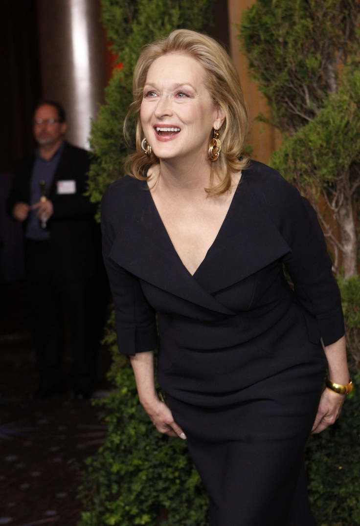 Meryl Streep.  So glad she won Best Actress this year