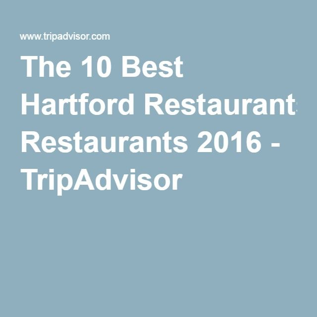 The 10 Best Hartford Restaurants 2016 - TripAdvisor