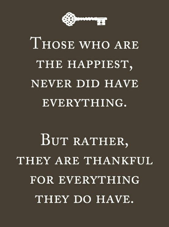 Be thankful. Be happy.