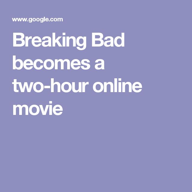 Breaking Bad becomes a two-hour online movie