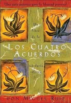 Los Cuatro Acuerdos Toltecas. Manual de Sabiduría.