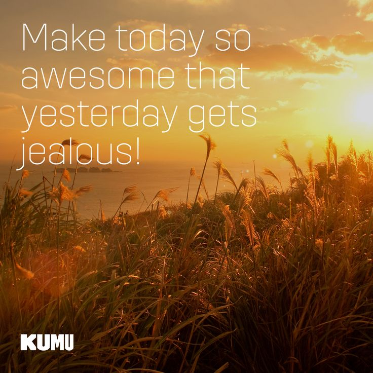 How Will You Make Today Awesome?