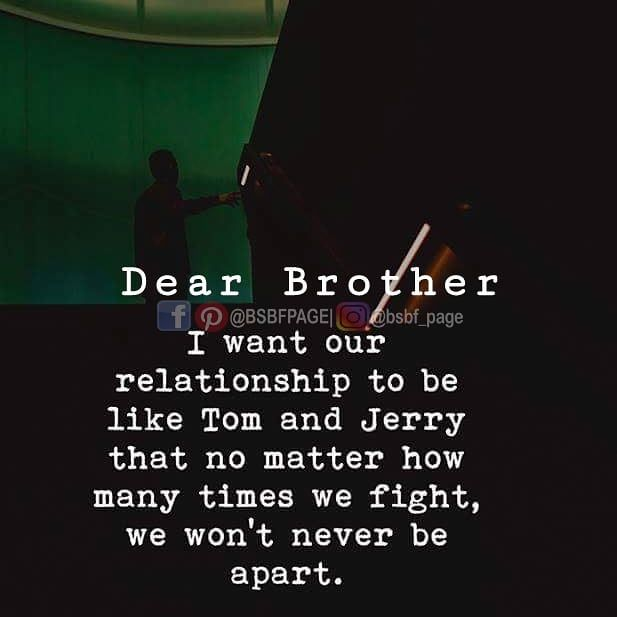 Brother Sister Best Friends Bsbf Page On Instagram Tag Mention Share With Your Brother And Brother Quotes Brother Sister Quotes Funny Sister Quotes Funny