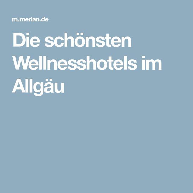Die schönsten Wellnesshotels im Allgäu