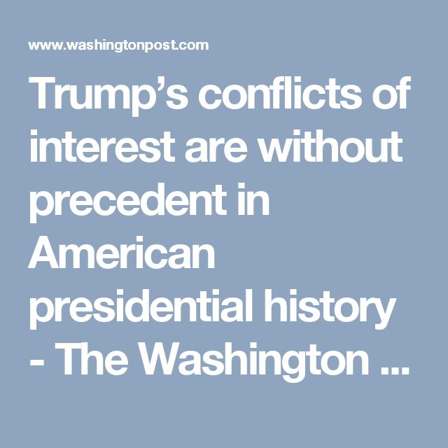Trump's conflicts of interest are without precedent in American presidential history - The Washington Post