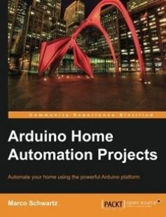 Arduino Home Automation Projects : Automate your Home using the powerful Arduino Platform free download by Marco Schwartz ISBN: 9781783986064 with BooksBob. Fast and free eBooks download.  The post Arduino Home Automation Projects : Automate your Home using the powerful Arduino Platform Free Download appeared first on Booksbob.com.