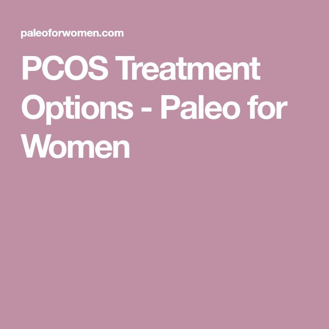 PCOS Treatment Options - Paleo for Women