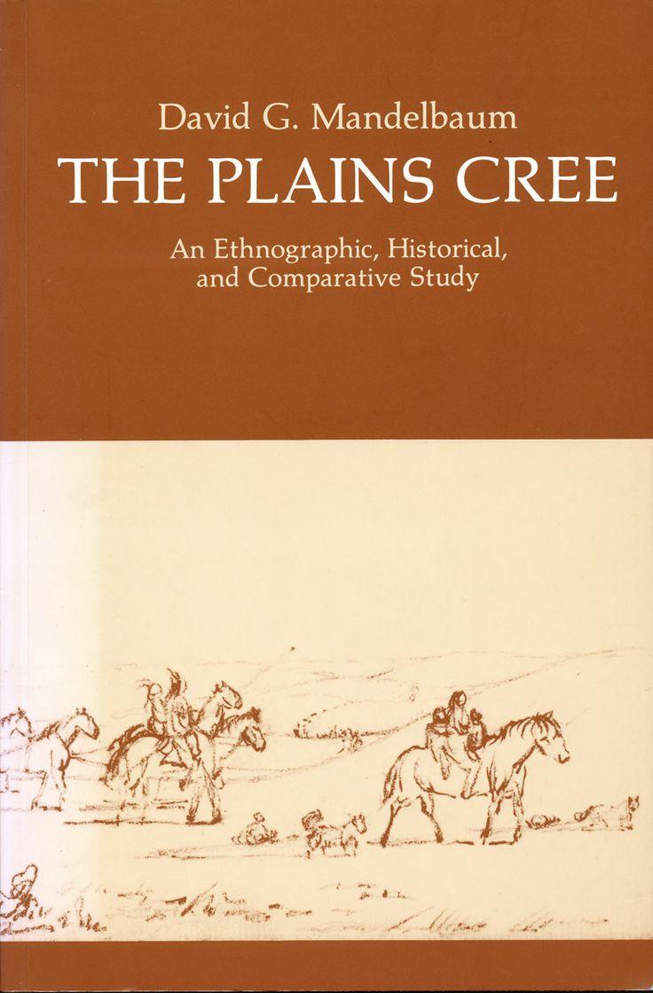 The Plains Cree by David G. Mandelbaum