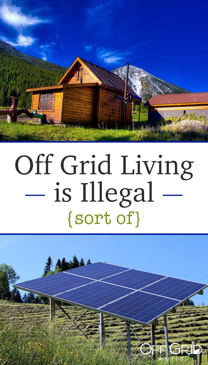 Off Grid Living is Illegal! Sort of    | Off Grid World