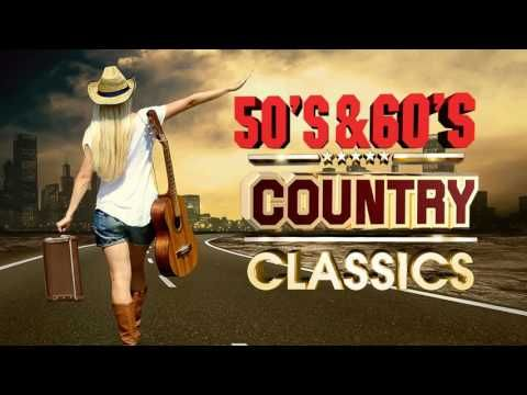 Best Classic Country Songs  Of 50s 60s -  Greatest Country Music Of 1950s 1960s  - Top Old Country - YouTube