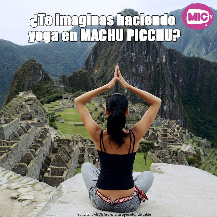 """Vive a través de las pantallas de INTINETWORK la experiencia de hacer yoga en los paisajes más bellos de Latinoamérica, solo en """"Destinos Yoga"""" #DestinosYoga #Intinetwork #MICTV"""