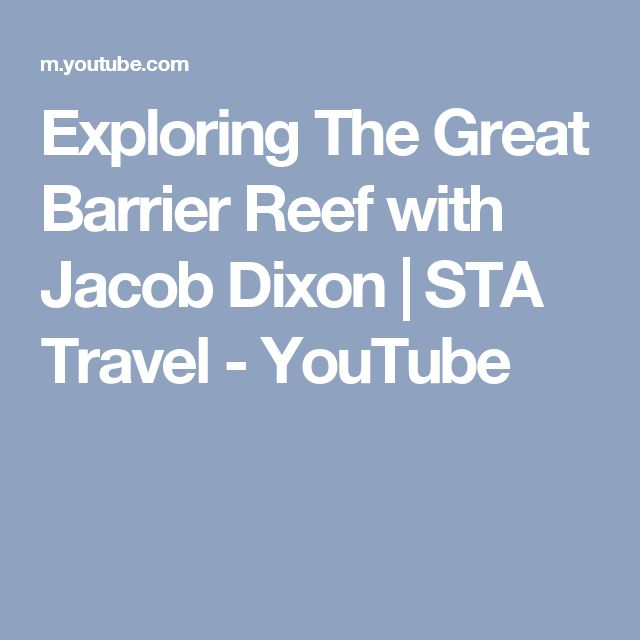 Exploring The Great Barrier Reef with Jacob Dixon | STA Travel - YouTube