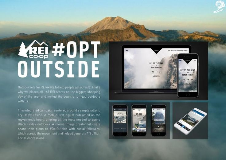 """Opt Outside is one of my favorite campaigns, simply because of the reasoning behind it. It makes REI really seem like they care about their customers, and plus it's really """"on brand."""""""