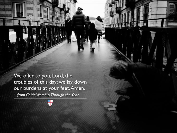We offer to you, Lord, the troubles of this day; we lay down our burdens at your feet. Amen. ~ from Celtic Worship Through the Year