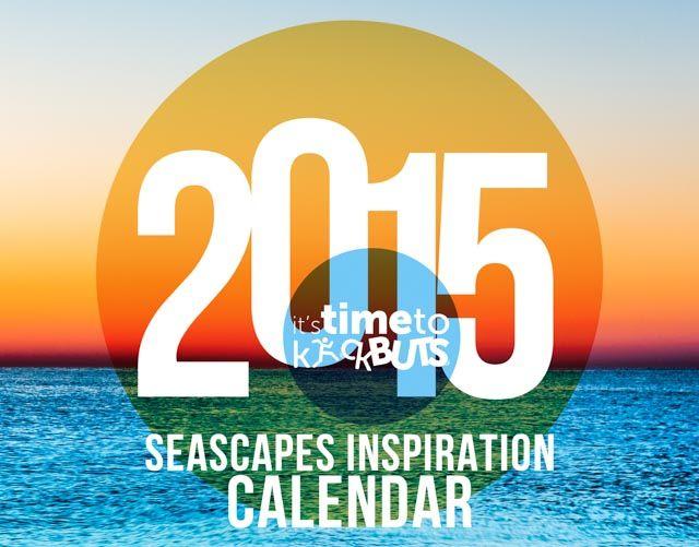 2015 Seascapes Inspirational Time To Kick BuTs Calendar http://www.cafepress.com/timetokickbutsstore.1439261787