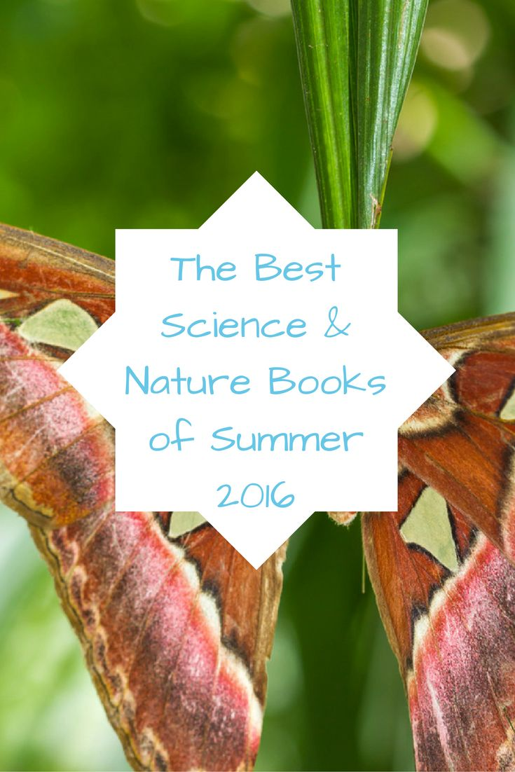 Great science and nature books that hit shelves in summer 2016.