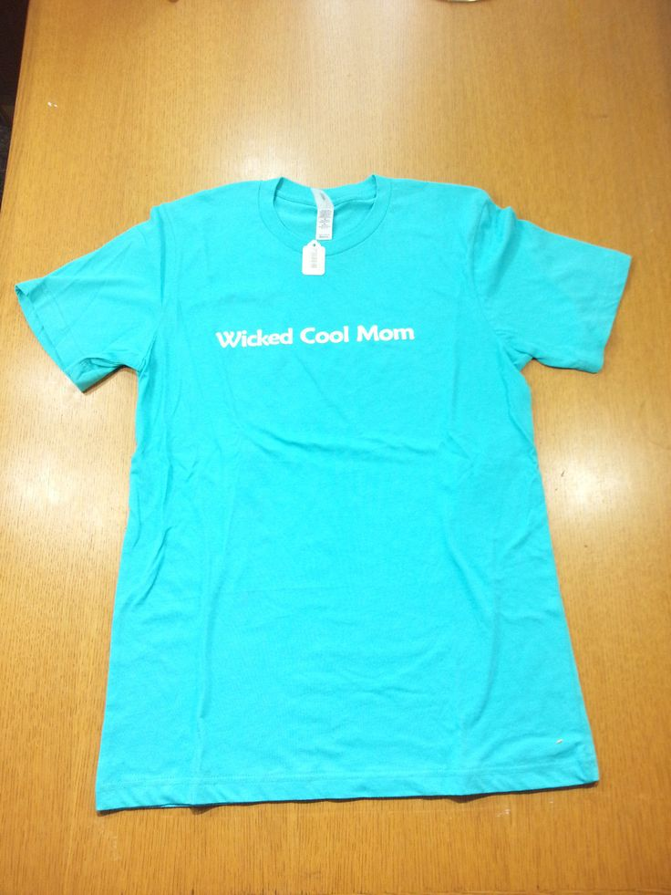 """""""Wicked Cool Mom"""" Tee Shirt X-Large Teal\Green Nwt R$22.00"""