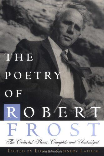 The Poetry of Robert Frost: The Collected Poems, Complete and Unabridged  One of the most popular and critically respected American poets. Frost received four Pulitzer Prizes for Poetry.  This definitive, edition brings together more than three hundred fifty of Frost's poems.  This is the republication of four editions of Frost's most beloved work. The only comprehensive volume of Frost's verse available, comprising all 11 volumes of his poems, the standard Frost compendium since 1969.: Worth Reading, Complete, Books Worth, Poetry, Robert Frostings, Collection Poems, Roads, Favorite Poets, Connery Lathem