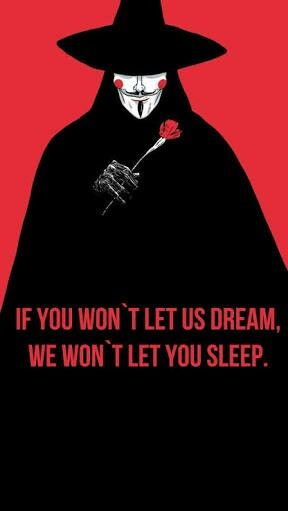 If you won't let us dream. We won't let you sleep. - V for Vendetta, Guy Fawkes.  Get the shirt here https://tspr.ng/c/ideas-are-bullet-proof