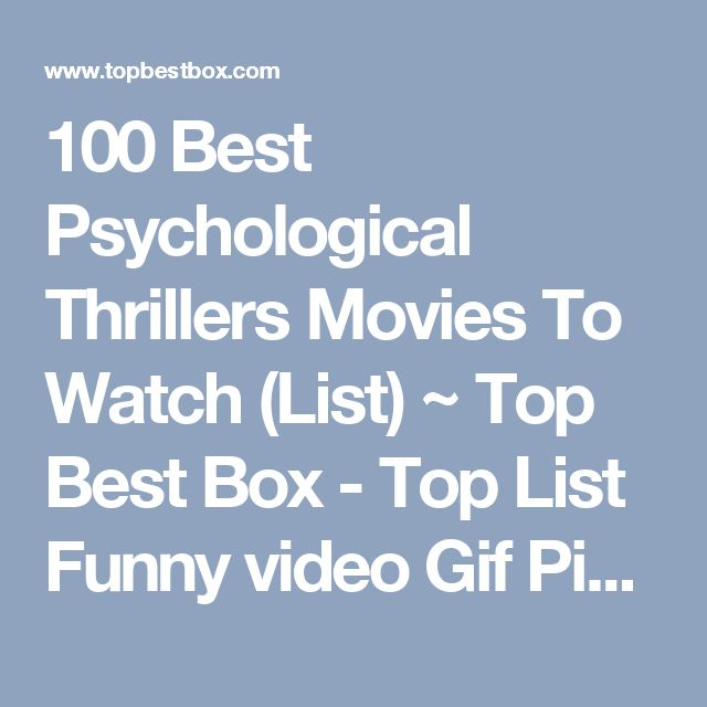 100 Best Psychological Thrillers Movies To Watch (List) ~ Top Best Box - Top List Funny video Gif Pictures Top List Online