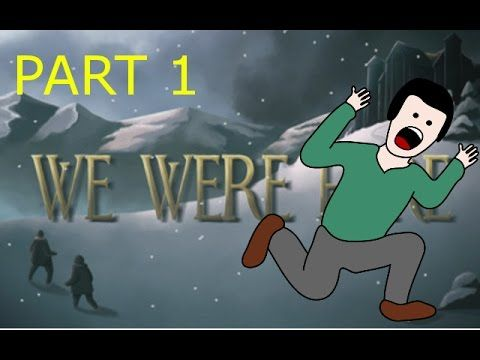 We Were Here (Part 1) Stabbed, kidnapped, and locked in a castle!