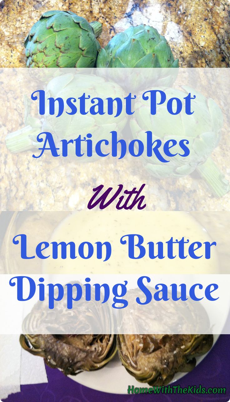 Instant Pot Artichokes With Lemon Butter Dipping Sauce make a great dinner on their own or a wonderful side dish. This recipe includes an easy way to steam your artichokes in the Instant Pot or other pressure cooker.