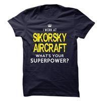 I Work At Sikorsky Aircraft