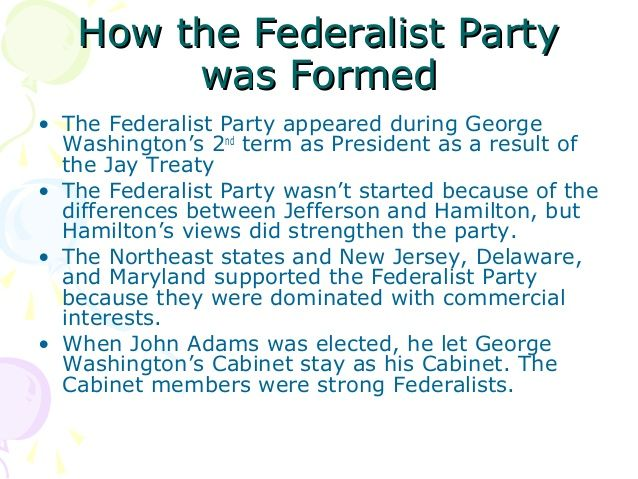 Federalist Party Beliefs | how the federalist partyhow the federalist party was formedwas formed