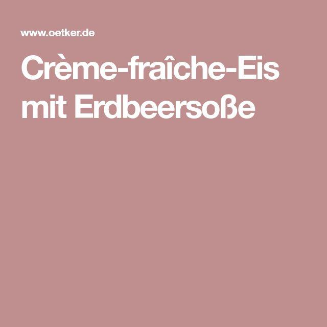 Crème-fraîche-Eis mit Erdbeersoße