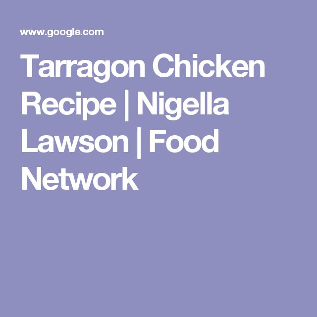 Tarragon Chicken Recipe | Nigella Lawson | Food Network