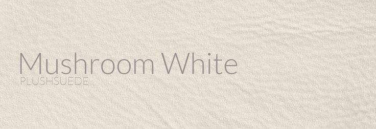 Plushsuede - Mushroom White