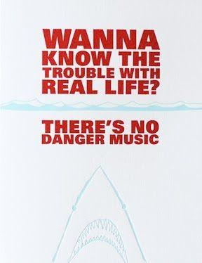 No danger music...