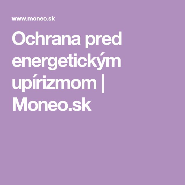 Ochrana pred energetickým upírizmom | Moneo.sk